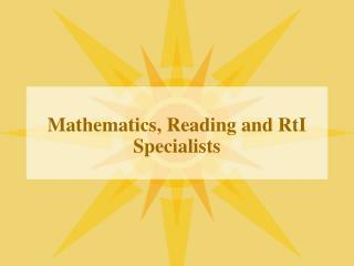 Mathematics, Reading and RtI Specialists