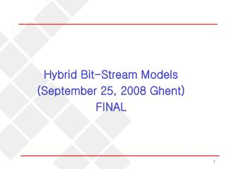 Hybrid Bit-Stream Models (September 25, 2008 Ghent) FINAL