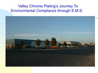 Valley Chrome Plating's Journey To               Environmental Compliance through E.M.S.