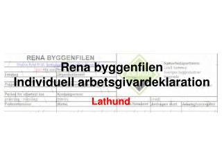 Rena byggenfilen Individuell arbetsgivardeklaration