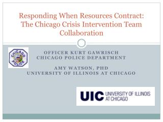 Responding When Resources Contract:  The Chicago Crisis Intervention Team Collaboration
