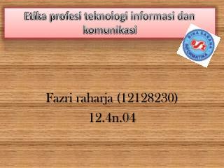 Fazri raharja (12128230) 12.4n.04