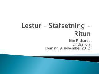 Lestur – Stafsetning - Ritun