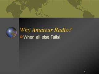Why Amateur Radio?