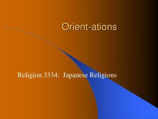Orient-ations