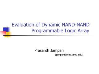 Evaluation of Dynamic NAND-NAND Programmable Logic Array