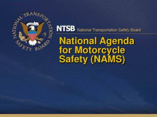National Agenda for Motorcycle Safety(NAMS)