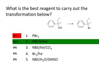 What is the best reagent to carry out the transformation below?