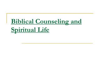 Biblical Counseling and Spiritual Life
