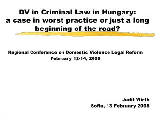 DV in Criminal Law in Hungary: a case in worst practice or just a long beginning of the road?