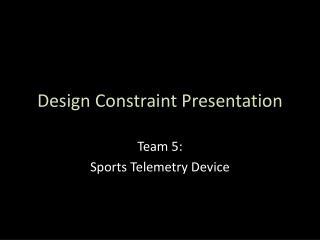 Design Constraint Presentation