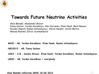 Towards Future Neutrino Activities