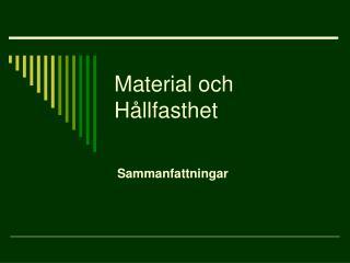 Material och Hållfasthet