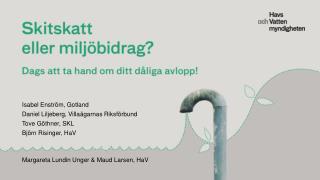 Isabel Enström, Gotland Daniel Liljeberg, Villaägarnas Riksförbund Tove Göthner, SKL