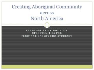 Creating Aboriginal Community  across North America