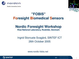 Ingrid Storruste Svagård, SINTEF ICT 26th October 2005