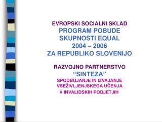 Partnerji RP: ZIPS , Zavod invalidskih podjetij Slovenije CRI Celje d.o.o.
