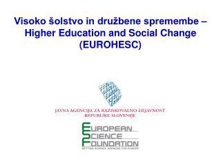 Visoko šolstvo in družbene spremembe – Higher Education and Social Change  (EUROHESC)