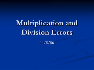 Multiplication and Division Errors