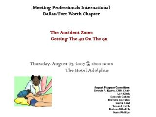 Meeting Professionals International Dallas/Fort Worth Chapter The Accident Zone: