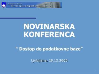 """NOVINARSKA KONFERENCA """" Dostop do podatkovne baze"""""""