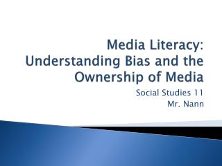 Media Literacy: Understanding Bias and the Ownership of Media