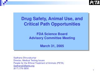 Drug Safety, Animal Use, and Critical Path Opportunities  FDA Science Board  Advisory Committee Meeting   March 31, 2005