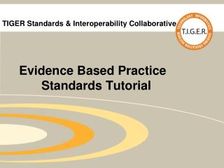 TIGER Standards & Interoperability Collaborative