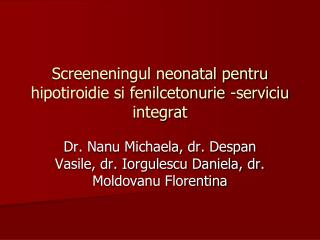 Screeneningul neonatal pentru hipotiroidie si fenilcetonurie -serviciu integrat