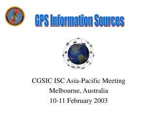CGSIC ISC Asia-Pacific Meeting Melbourne, Australia 10-11 February 2003