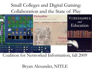 Small Colleges and Digital Gaming: Collaboration and the State of Play