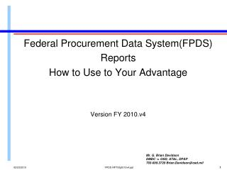 Federal Procurement Data System(FPDS) Reports  How to Use to Your Advantage Version FY 2010.v4