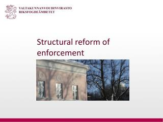 Structural reform of enforcement