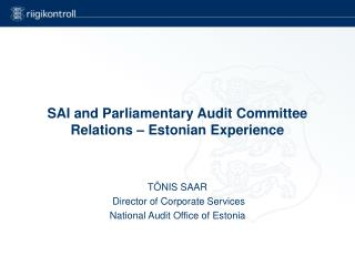 SAI and Parliamentary Audit Committee Relations – Estonian Experience