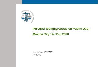 INTOSAI Working Group on Public Debt  Mexico City 14.-15.6.2010