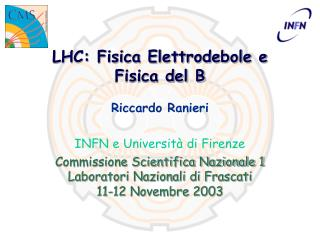 LHC: Fisica Elettrodebole e Fisica del B