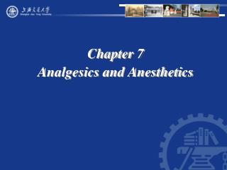 Chapter 7  Analgesics and Anesthetics