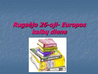 Rugsėjo 26-oji- Europos kalbų diena