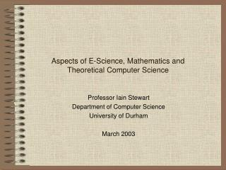 Aspects of E-Science, Mathematics and  Theoretical Computer Science
