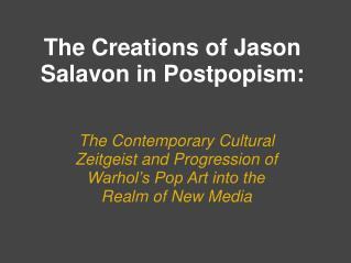 The Creations of Jason Salavon in Postpopism: