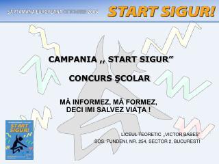 "CAMPANIA ,, START SIGUR""  CONCURS ŞCOLAR"