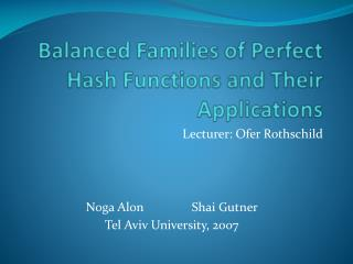 Balanced Families of Perfect Hash Functions and Their Applications
