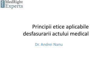 Principii etice aplicabile desfasurarii actului medical