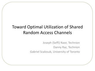 Toward Optimal Utilization of Shared Random Access Channels