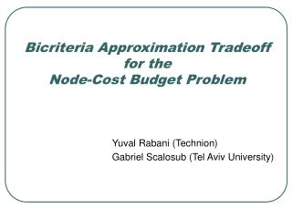 Bicriteria Approximation Tradeoff for the Node-Cost Budget Problem