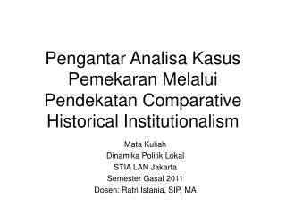 Pengantar Analisa Kasus Pemekaran Melalui Pendekatan Comparative Historical Institutionalism