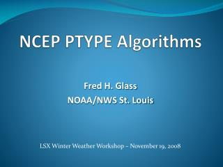 NCEP PTYPE Algorithms
