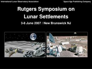 Rutgers Symposium on Lunar Settlements