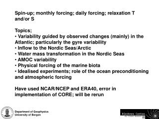 Spin-up; monthly forcing; daily forcing; relaxation T and/or S Topics;