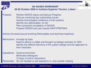 4th SKADS WORKSHOP 02-03 October 2008 in Instituto Superior Técnico, Lisbon